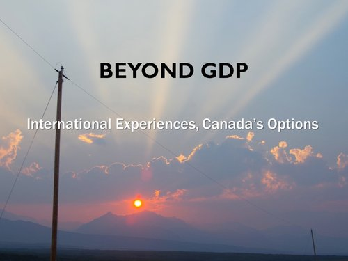 Beyond GDP: international experiences, Canada's options | Halifax, Canada